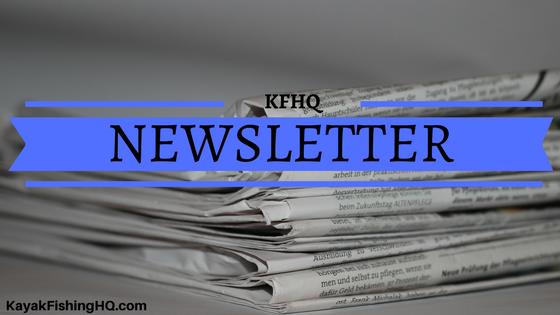 kayak fishing hq newsletter