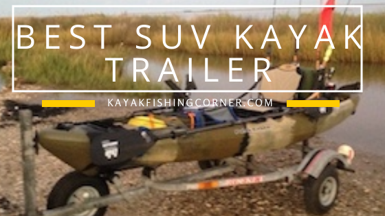 Best SUV Kayak Trailer