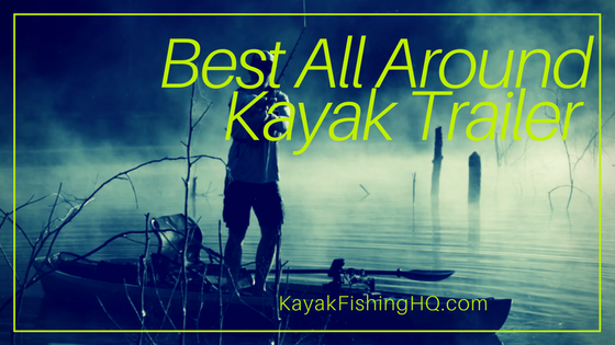 Best All Around Kayak Trailer
