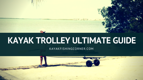 Kayak Trolley Ultimate Guide