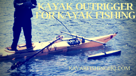 Kayak Outrigger for Kayak Fishing