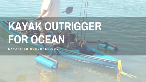 Kayak Outrigger For Ocean