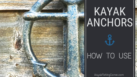how to use kayak anchors