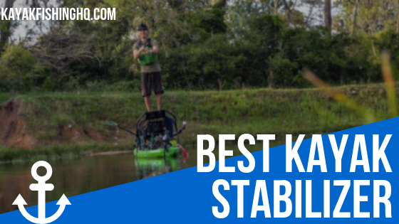 Best Kayak Stabilizer