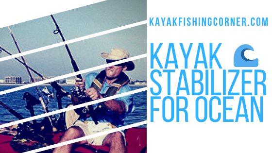 Kayak Stabilizer For Ocean