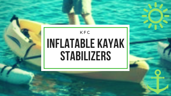 Inflatable Kayak Stabilizers
