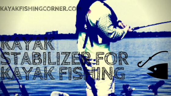 Kayak Stabilizer For Kayak-Fishing