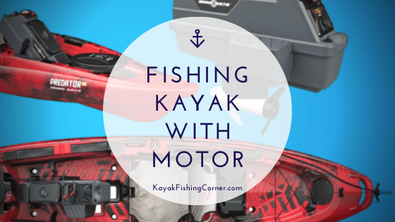 fishing kayak with motor