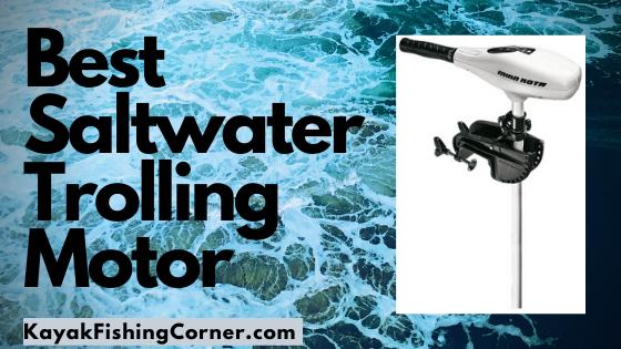 best saltwater trolling motor