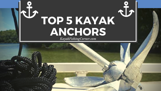 Top 5 Kayak Anchors