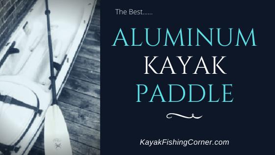 Aluminum Kayak Paddle