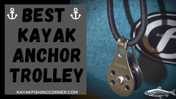 Best Kayak Anchor Trolley