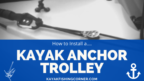 How to Install a Kayak Anchor Trolley