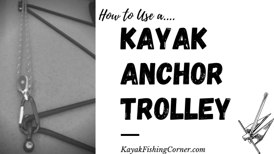 How to Use a Kayak Anchor Trolley
