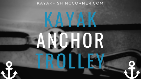 Kayak Anchor Trolley