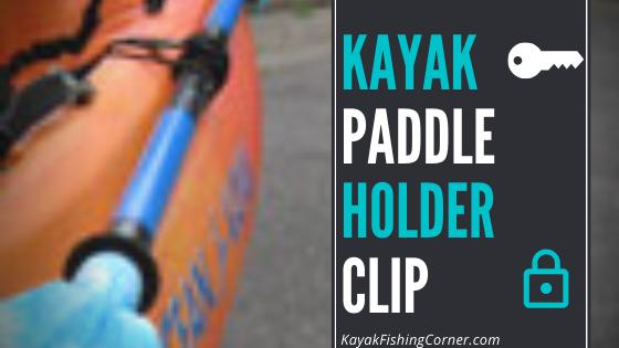 Kayak Paddle Holder Clip