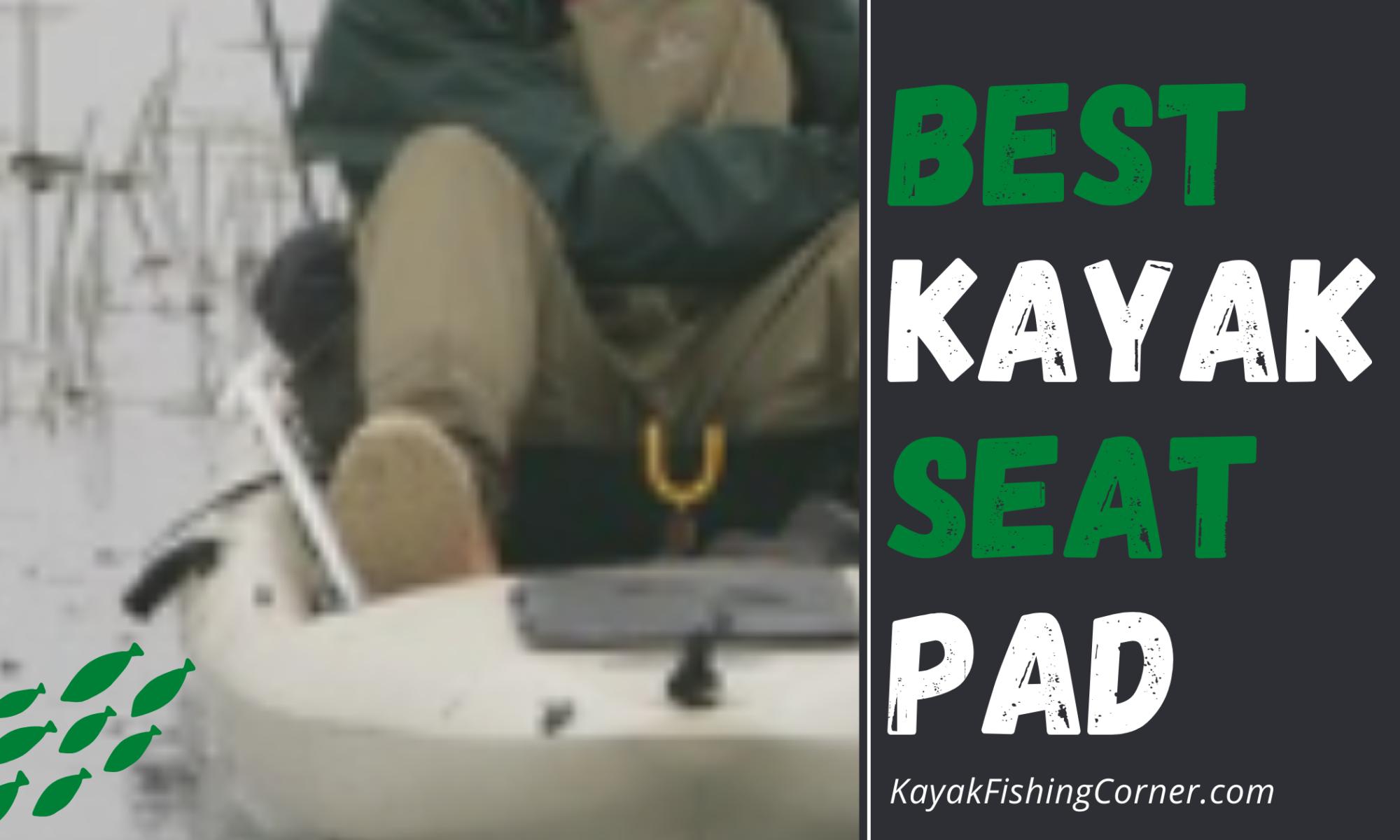 Best Kayak Seat Pad